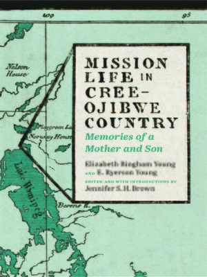 cover image of Mission Life in Cree-Ojibwe Country