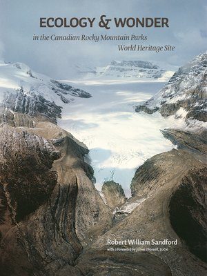 cover image of Ecology & Wonder in the Canadian Rocky Mountain Parks World Heritage Site
