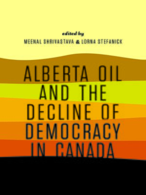 cover image of Alberta Oil and the Decline of Democracy in Canada