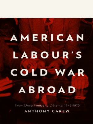 cover image of American Labour's Cold War Abroad