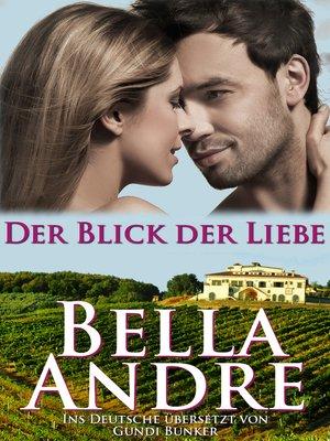 cover image of Der Blick der Liebe (zeitgenössischer Roman Liebesgeschichte)