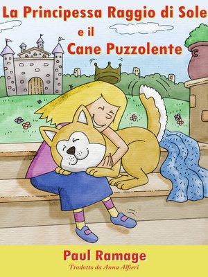 cover image of La Principessa Raggio di Sole e il Cane Puzzolente