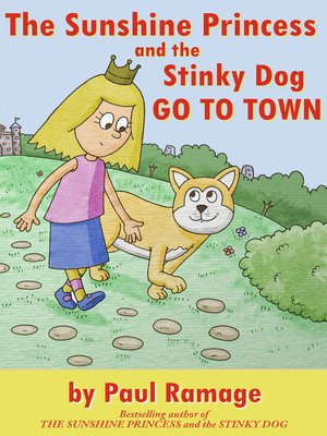 cover image of The Sunshine Princess and the Stinky Dog Go To Town