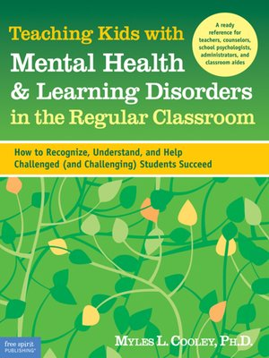 cover image of Teaching Kids with Mental Health & Learning Disorders in the Regular Classroom