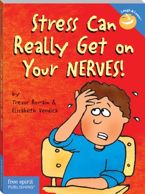 cover image of Stress Can Really Get on Your Nerves!