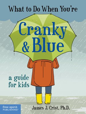 cover image of What to Do When You're Cranky & Blue