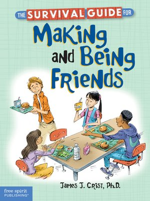 cover image of The Survival Guide for Making and Being Friends