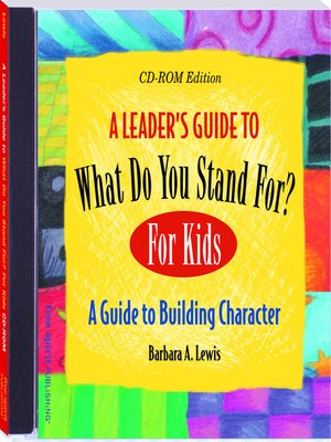 cover image of A Leader's Guide to What Do You Stand For? For Kids