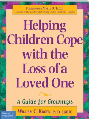 cover image of Helping Children Cope with the Loss of a Loved One