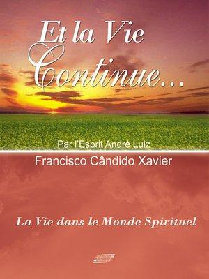 cover image of Et la Vie Continue