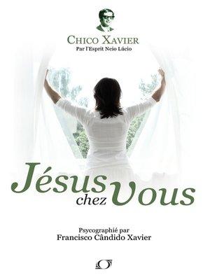 cover image of Jésus Chez Vous
