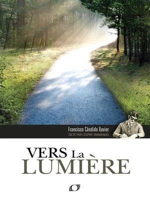 cover image of Vers la lumiére