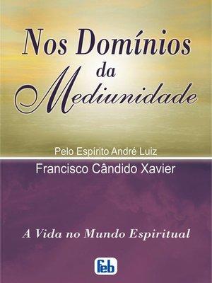 cover image of Nos Domínios da Mediunidade