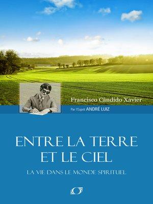 cover image of Entre la Terre et le Ciel