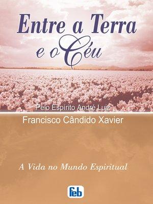 cover image of Entre a Terra e o Céu