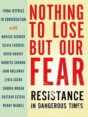 cover image of Nothing to Lose but Our Fear