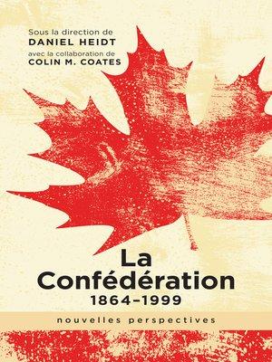 cover image of La Confédération, 1864-1999