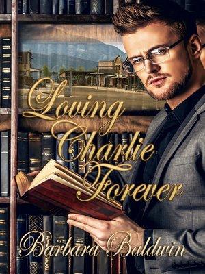 cover image of Loving Charlie Forever