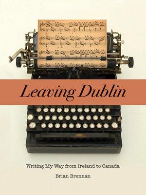 cover image of Leaving Dublin