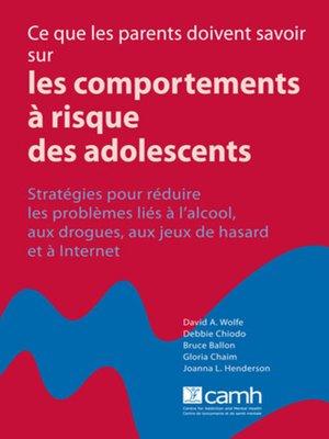 cover image of Ce que les parents doivent savoir sur les comportements à risque des adolescents