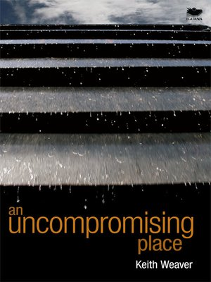 An Uncompromising Place by Keith Weaver.                                              AVAILABLE eBook.