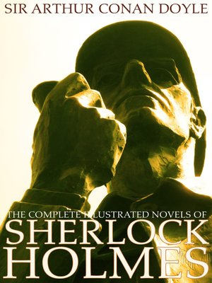 cover image of The Complete Illustrated Novels of Sherlock Holmes
