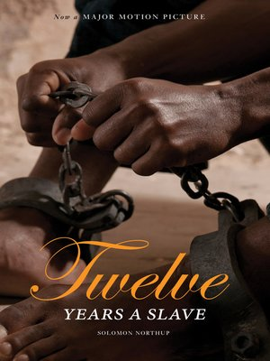 cover image of 12 Years a Slave: Now a Major Movie