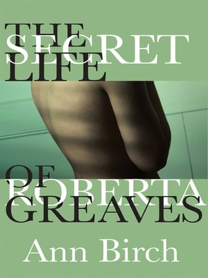 cover image of The Secret Life of Roberta Greaves