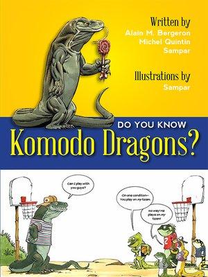 cover image of Do You Know Komodo Dragons?