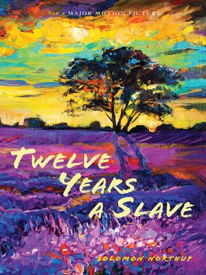 cover image of Twelve Years a Slave: With Five Interviews of Former Slaves