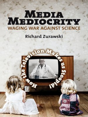 cover image of Media Mediocrity - Waging War Against Science