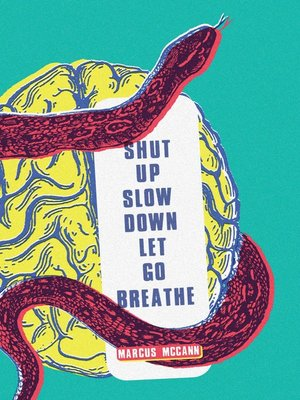 cover image of Shut Up Slow Down Let Go Breathe
