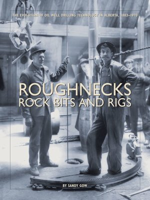 cover image of Roughnecks, Rock Bits, and Rigs
