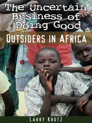 cover image of The Uncertain Business of Doing Good