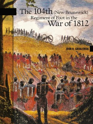 cover image of The 104th (New Brunswick) Regiment of Foot in the War of 1812