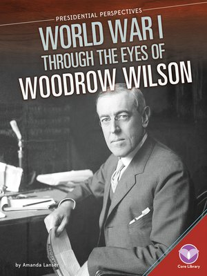 cover image of World War I through the Eyes of Woodrow Wilson