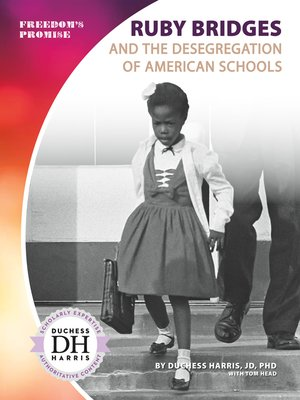 cover image of Ruby Bridges and the Desegregation of American Schools