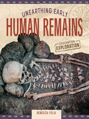 cover image of Unearthing Early Human Remains