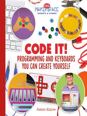 cover image of Code It! Programming and Keyboards You Can Create Yourself