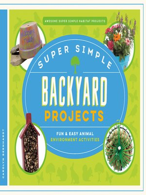cover image of Super Simple Backyard Projects: Fun & Easy Animal Environment Activities
