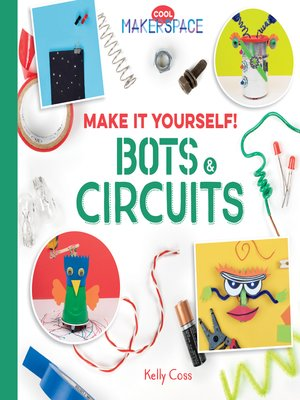 cover image of Make It Yourself! Bots & Circuits
