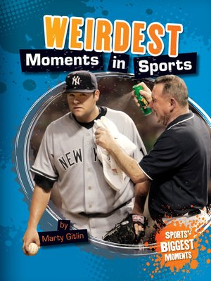 cover image of Weirdest Moments in Sports