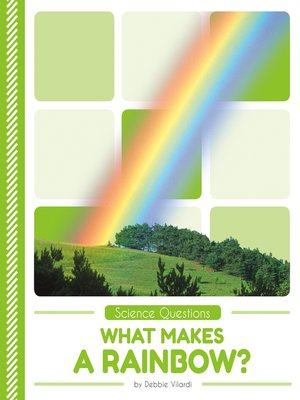 cover image of What Makes a Rainbow?