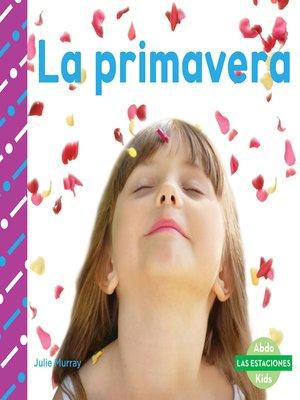 cover image of La primavera (Spring)