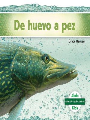 cover image of De huevo a pez (Becoming a Fish)