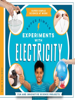 cover image of Super Simple Experiments with Electricity: Fun and Innovative Science Projects