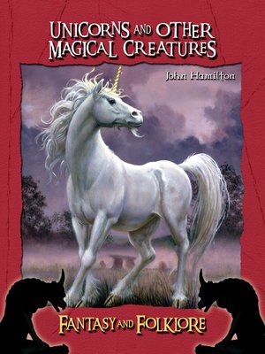 cover image of Unicorns and Other Magical Creatures