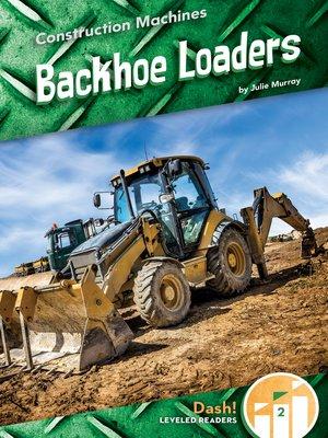 cover image of Backhoe Loaders