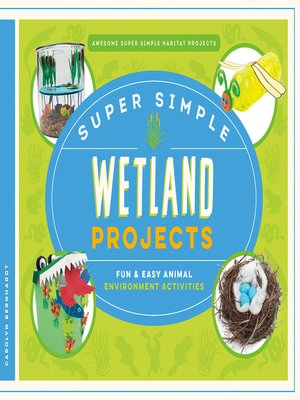 cover image of Super Simple Wetland Projects: Fun & Easy Animal Environment Activities