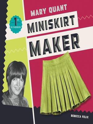 cover image of Mary Quant: Miniskirt Maker